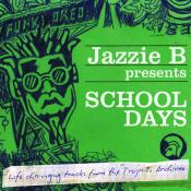Jazzie B Presents School Days Songs