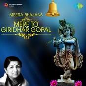 Mere To Giridhar Gopal - Meera Bhajans Songs