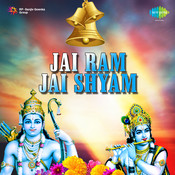Jai Ram Jai Shyam Songs