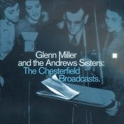Glenn Miller And The Andrews Sisters: The Chesterfield Broadcasts Songs