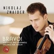 Bravo! Virtuoso And Romantic Encores For Violin Songs