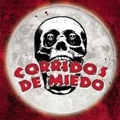 Corridos De Miedo Songs