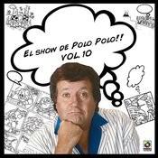 El Show De Polo Polo, Vol.X Songs
