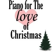 Piano for the Love of Christmas Songs