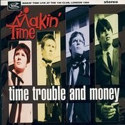 Time, Trouble &Money Songs