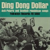Ding Dong Dollar: Anti-Polaris And Scottish Republican Songs Songs