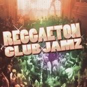 Reggaeton Club Jamz Songs