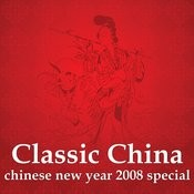 Classic China: Chinese New Year 2008 Special Songs