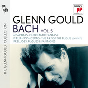 Glenn Gould plays Bach: 6 Partitas BWV 825-830; Chromatic Fantasy BWV 903; Italian Concerto BWV 971; The Art of the Fugue BWV 1080 (excerpts); Preludes, Fugues & Fantasies Songs