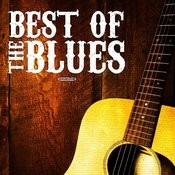 The Best Of The Blues (Digitally Remastered) Songs