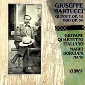 Giuseppe Martucci: Piano Quintet In C Major, Op. 45 / Piano Trio In C Major, Op. 59 Songs