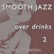 Smooth Jazz Over Drinks 2 Songs