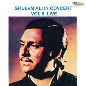 Ghulam Ali In Concert Vol. 5 Songs