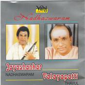 Jayashankar - Valayapatti ( Nadhaswaram - Thavil) Songs