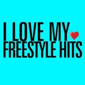 I Love My Freestyle Hits Songs