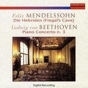 Felix Mendelssohn - Ludwig Van Beethoven: Fingal's Cave / Piano Concerto N. 3 Songs