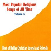 Most Popular Religious Songs Of All Time Vol. 5 Songs