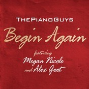 Begin Again (featuring Megan Nicole And Alex Goot) Songs