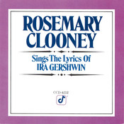 Rosemary Clooney Sings The Songs Of Ira Gershwin Songs
