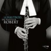 Le hautbois du Pasteur Robert Songs