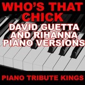 Who's That Chick? (David Guetta & Rihanna Piano Vocal Version) Song