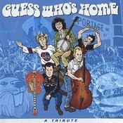 Guess Who's Home - A Tribute Songs