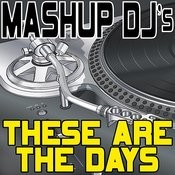 These Are The Days (Remix Tools For Mash-Ups) Songs