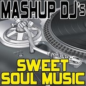 Sweet Soul Music (Remix Tools For Mash-Ups) Songs