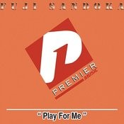 Play For Me Songs