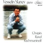 Vesselin Stanev Plays Chopin,Ravel, Rachmaninov Songs