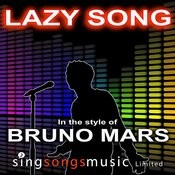 The Lazy Song (In The Style Of Bruno Mars) Songs