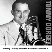 Tommy Dorsey Selected Favorites, Vol. 2 Songs