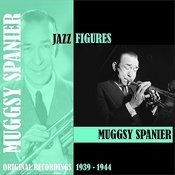 Jazz Figures / Muggsy Spanier (1939-1944) Songs