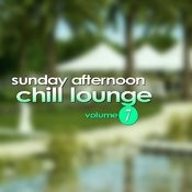 Sunday Afternoon Chill Lounge Vol. 7 Songs