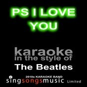 Ps I Love You (Originally Performed By The Beatles) [Karaoke Audio Version] Song