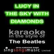 Lucy In The Sky With Diamonds (Originally Performed By The Beatles) [Karaoke Audio Version] Songs