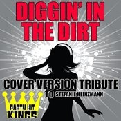 Diggin' In The Dirt (Cover Version Tribute To Stefanie Heinzmann) Songs