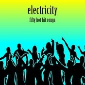 Electricity: Fifty Hot Hit Songs Songs
