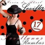 Feria De Abril. Sevilla. Sevillanas Y Rumbas. 17 Canciones Songs