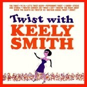 Twist With Keely Smith Songs