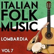 Italian Folk Music Lombardia Vol. 7 Songs