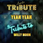 Yeah Yeah (A Tribute To Willy Moon) Song