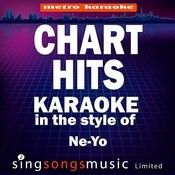 Chart Hits (In The Style Of Ne-Yo) [Karaoke Version] Songs
