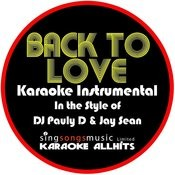 Back To Love (In The Style Of Dj Pauly D & Jay Sean) [Karaoke Instrumental Version] - Single Songs