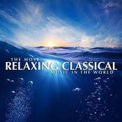 The Most Relaxing Classical Music In The World Songs