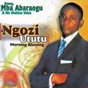 Ngozi Ututu Morning Blessing Songs