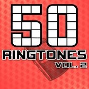 50 Ringtones, Vol. 2 - 50 Top Ring Tones For Your Mobile Phone Songs