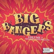 Big Bangers Vol. 1 (Mixed By Alex Preston) Songs