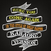 Here You Come Again (In The Style Of Dolly Parton) [Karaoke Version] Song