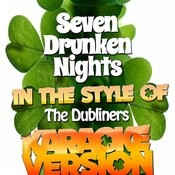 Seven Drunken Nights (In The Style Of The Dubliners) [Karaoke Version] Song